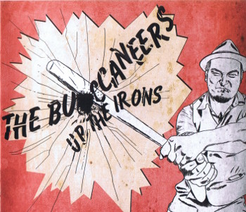 The Buccaneers - Up The Irons