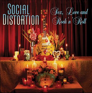 Social Distortion - Sex, Love and Rock'n'Roll Cover