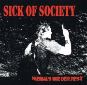 Sick Of Society - Niemals Wie Der Rest Cover