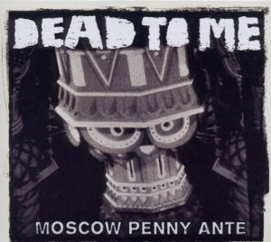 Dead To Me - Moscow Penny Ante Cover