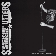 Swingin' Utters - Here Under Protest - Cover