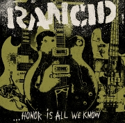 Rancid - Honor is all we know Cover